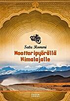 Moottoripyörällä Himalajalle by Satu…