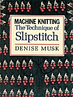 Machine Knitting: The Technique of…