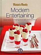 Modern Entertaining - Great ideas for Making…