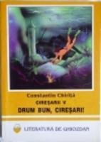 Ciresarii. Drum Bun Ciresari (Romanian…