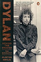 Bob Dylan: Behind the Shades : A Biography…