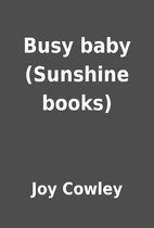 Busy baby (Sunshine books) by Joy Cowley