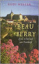 Beau Berry leven in het hart van Frankrijk…