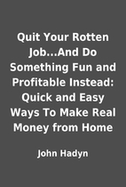 Quit Your Rotten Job...And Do Something Fun…