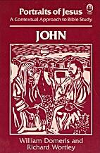 Portraits of Jesus: John : A Contextual…