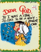 Dear God, If I Was a Star . . . I'd…