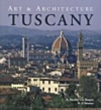 Tuscany: Art & Architecture by Anne Mueller…