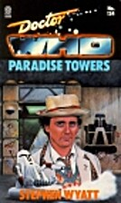 Doctor Who: Paradise Towers by Stephen Wyatt