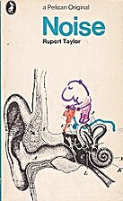 Noise by Rupert Taylor