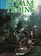 Steam Trains of the World by Bill Hayes