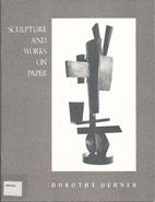 Dorothy Dehner, sculpture and works on paper…