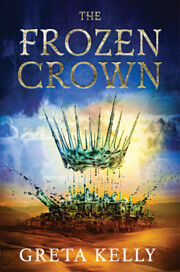 The Frozen Crown: A Novel by Greta Kelly