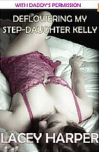 Deflowering My Step-Daughter Kelly by Lacey…