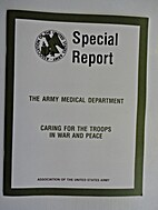 The Army Medical Department: Caring for the…