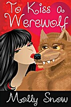 To Kiss a Werewolf by Molly Snow