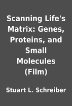 Scanning Life's Matrix: Genes, Proteins, and…