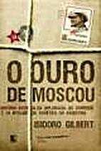 O ouro de Moscou - História secreta da…