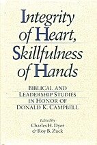 Integrity of Heart, Skillfulness of Hands:…