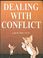 Dealing with Conflict by Lois B. Hart