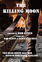 The Killing Moon by Rod Glenn