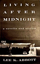 Living after Midnight by Lee K. Abbott