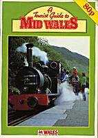 A tourist guide to mid Wales by Wales…