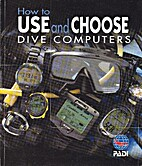 How to Use and Choose Dive Computers by Drew…