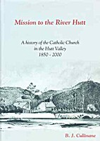 Mission to the River Hutt : a history of the…