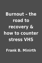 Burnout – the road to recovery & how to…