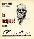 La Belgique selon Victor Hugo by Pierre Arty