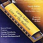 Larry Adler, live at the Ballroom by Larry…