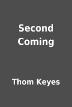 Second Coming by Thom Keyes