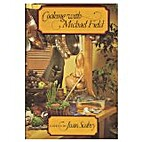 Cooking With Michael Field by Michael Field