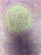 American women: fifteen hundred biographies…