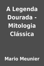 A Legenda Dourada - Mitologia Clássica by…