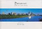Brisbane: City of Sun Days by Peter Lik