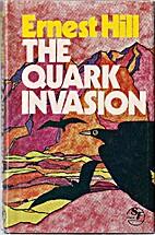 Quark Invasion (Hale SF) by Ernest Hill