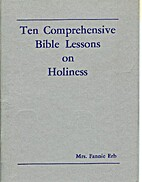 Ten Comprehensive Bible Lessons on Holiness…