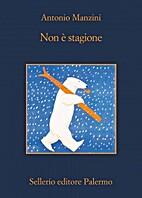 Non è stagione by Antonio Manzini