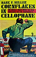Cornflakes in Cellophane by Hank F. Seller