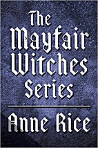 The Mayfair Witches Series by Anne Rice