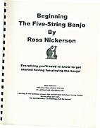 Beginning the Five String Banjo by Ross…