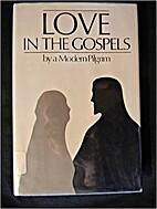 Love in the Gospels by Modern Pilgrim