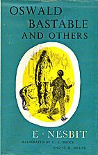 Oswald Bastable and Others by E. Nesbit