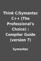 Think C/Symantec C++ (The Professional's…