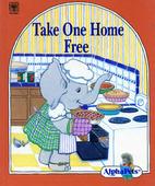 Take One Home Free (AlphaPets) by Ruth…