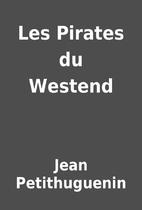 Les Pirates du Westend by Jean Petithuguenin