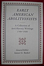 Early American abolitionists : a collection…