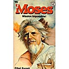 Moses, Mission Impossible by Ethel Barrett