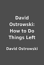 David Ostrowski: How to Do Things Left by…